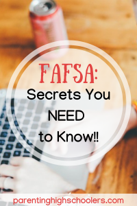 FAFSA, What you need to know!|www.parentinghighschoolers.com