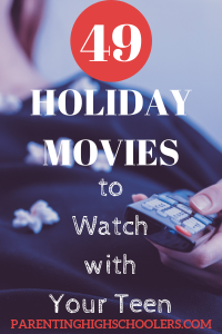 49 Holiday Movies for Teens|www.parentinghighschoolers.com