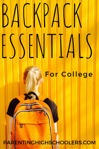 Backpack Essentials for College|www.parentinghighschoolers.com