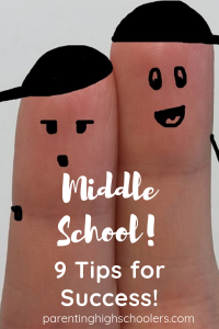 Middle School: 9 Tips for Success|www.parentinghighschoolers.com