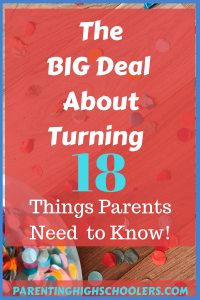 Parental Rights Change When Your Teen is an 18 year old|www.parentinghighschoolers.com