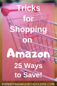 What is there to love about shopping on Amazon?|www.parentinghighschoolers.com