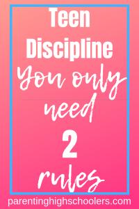 2 Rules for Teen Discipline for teen discipline