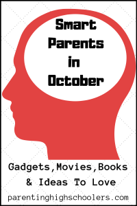 Smart Parents in October|www.parentinghighschoolers.com