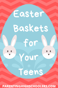 Gifts for a teen's Easter basket|www.parentinghighschoolers.com