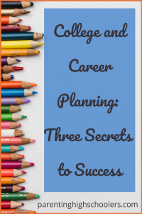 College and career planning|www.parentinghighschoolers.com