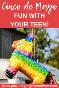 Cinco de Mayo with Teens www.parentinghighschoolers.com