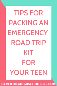 Emergency road trip kit|www.parentinghighschoolers.com