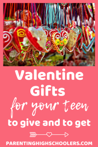 Best Valentine's gifts|www.parentinghighschoolers.com