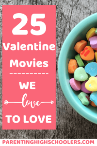 Movies about love|www.parentinghighschoolers.com