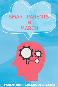 Ideas for parents in March|www.parentinghighschoolers.com